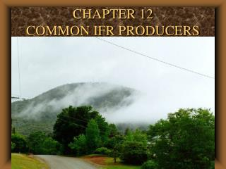 CHAPTER 12  COMMON IFR PRODUCERS