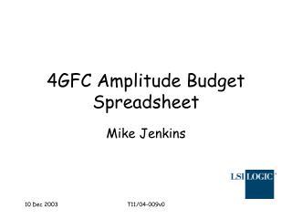 4GFC Amplitude Budget Spreadsheet