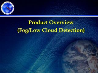 Product Overview (Fog/Low Cloud Detection)