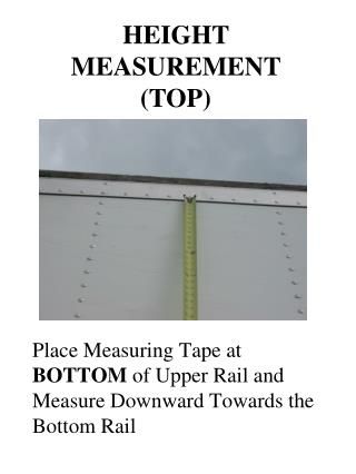Place Measuring Tape at  BOTTOM  of Upper Rail and Measure Downward Towards the Bottom Rail