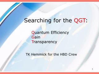 Searching for the  QGT : Q uantum Efficiency G ain T ransparency