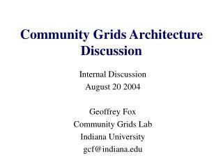 Community Grids Architecture Discussion