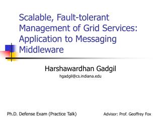 Scalable, Fault-tolerant Management of Grid Services: Application to Messaging Middleware