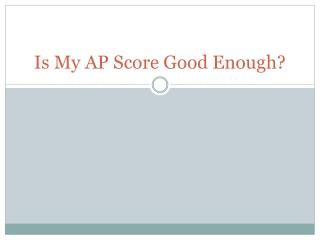 Is My AP Score Good Enough?