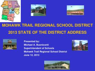 MOHAWK TRAIL REGIONAL SCHOOL DISTRICT 2013 STATE OF THE DISTRICT ADDRESS