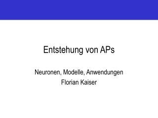 Entstehung von APs