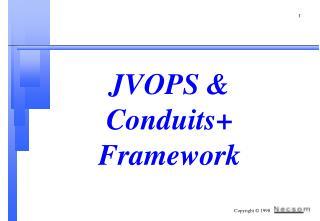 JVOPS & Conduits+ Framework