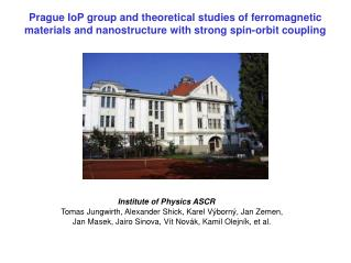 Institute of Physics ASCR Tomas Jungwirth, A lexander Shick ,  Karel Výborný, Jan Zemen,