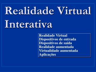 Realidade Virtual Interativa
