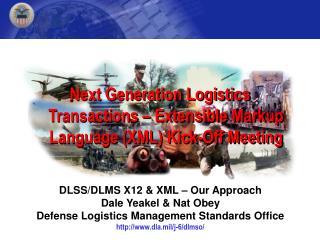 Next Generation Logistics Transactions – Extensible Markup Language (XML) Kick-Off Meeting