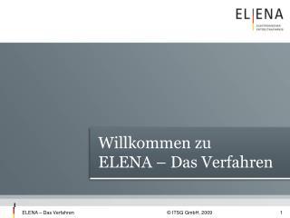 Willkommen zu ELENA � Das Verfahren