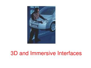 3D and Immersive Interfaces