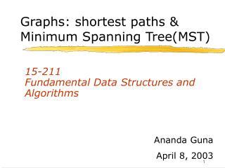 Graphs: shortest paths  Minimum Spanning TreeMST