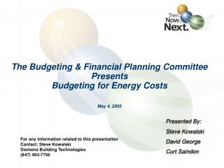 The Budgeting & Financial Planning Committee  Presents Budgeting for Energy Costs May 4, 2005