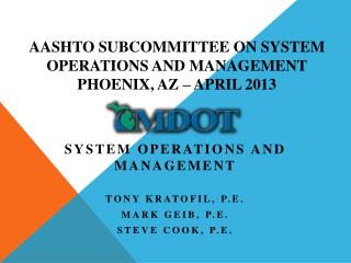 AASHTO subcommittee on System Operations and Management Phoenix, AZ � April 2013
