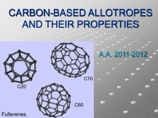 CARBON-BASED ALLOTROPES AND THEIR PROPERTIES