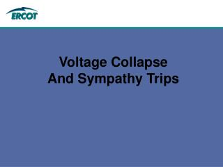 Voltage Collapse And Sympathy Trips