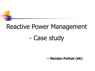 Reactive Power Management  - Case study