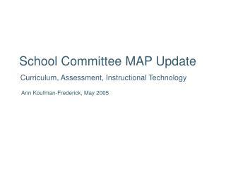 School Committee MAP Update