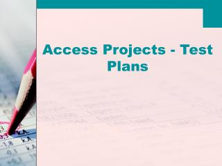Access Projects - Test Plans