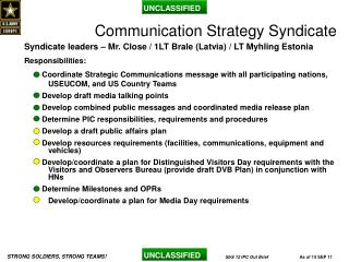 Syndicate leaders – Mr. Close / 1LT Brale (Latvia) / LT Myhling Estonia  Responsibilities: