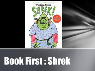 Book First : Shrek