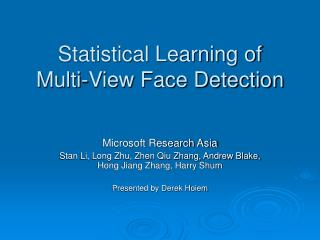 Statistical Learning of  Multi-View Face Detection