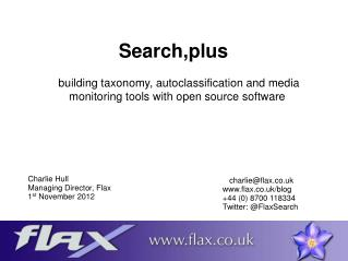 Charlie Hull Managing Director, Flax 1 st  November 2012