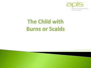 The Child with Burns or Scalds