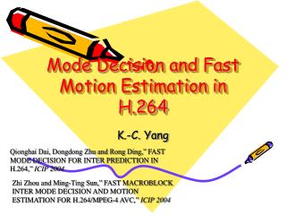 Mode Decision and Fast Motion Estimation in H.264