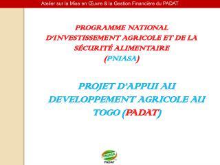 PROGRAMME NATIONAL D'INVESTISSEMENT AGRICOLE ET DE LA SÉCURITÉ ALIMENTAIRE  ( PNIASA )