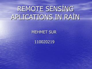 REMOTE SENSING         APLICATIONS IN RAIN