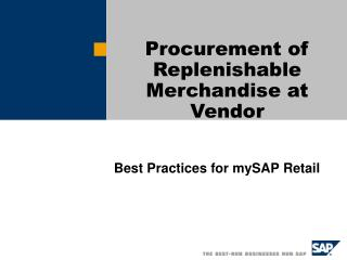 Procurement of Replenishable Merchandise at Vendor