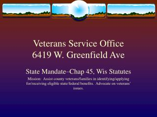 Veterans Service Office 6419 W. Greenfield Ave