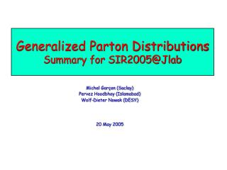 Generalized Parton Distributions Summary for SIR2005@Jlab