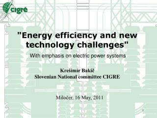 """""""Energy efficiency and new technology challenges"""""""
