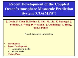 Recent Development of the Coupled Ocean/Atmosphere Mesoscale Prediction System (COAMPS TM )
