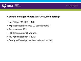 Country manager Report 2011-2012, membership  Nov'10-Nov'11: 368 n 420