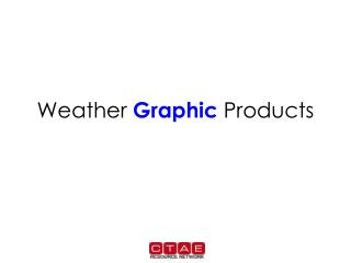 Weather  Graphic  Products