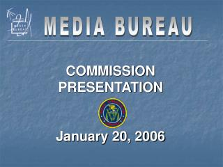 COMMISSION PRESENTATION January 20, 2006