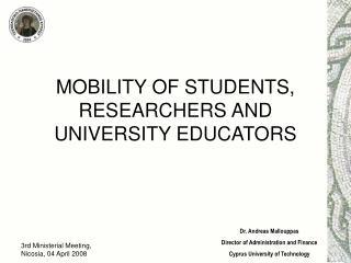 MOBILITY OF STUDENTS, RESEARCHERS AND UNIVERSITY EDUCATORS