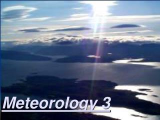 Meteorology 3