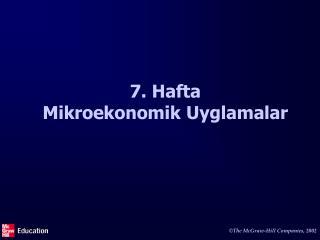 7. Hafta Mikroekonomik Uyglamalar