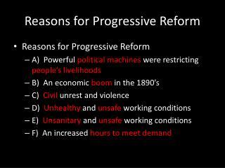 Reasons for Progressive Refor m