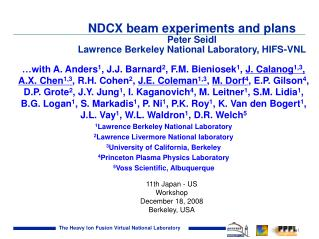 NDCX beam experiments and plans Peter Seidl Lawrence Berkeley National Laboratory, HIFS-VNL