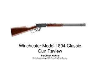Winchester Model 1894 Classic Gun Review  By Chuck Hawks