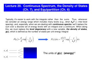 Lecture 20.  Continuous Spectrum, the Density of States (Ch. 7), and Equipartition (Ch. 6)