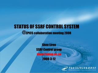 STATUS OF SSRF CONTROL SYSTEM @ EPICS collaboration meeting 2008