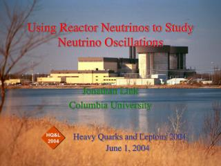 Using Reactor Neutrinos to Study Neutrino Oscillations Jonathan Link Columbia University
