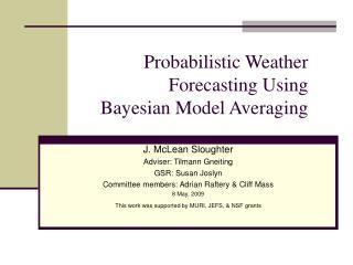 Probabilistic Weather  Forecasting Using  Bayesian Model Averaging